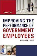 Improving the Performance of Government Employees: A Managers Guide (AgencyDistributed)
