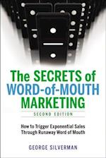 The Secrets of Word-of-Mouth Marketing: How to Trigger Exponential Sales Through Runaway Word of Mouth (AgencyDistributed)