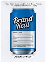 Brand Real: How Smart Companies Live Their Brand Promise and Inspire Fierce Customer Loyalty (AgencyDistributed)