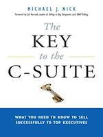 The Key to the C-Suite af Jill Konrath, Michael J Nick