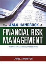 The AMA Handbook of Financial Risk Management (AgencyDistributed)