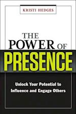 The Power of Presence: Unlock Your Potential to Influence and Engage Others (AgencyDistributed)