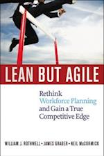 Lean But Agile: Rethink Workforce Planning and Gain a True Competitive Edge (AgencyDistributed)