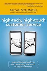 High-Tech, High-Touch Customer Service: Inspire Timeless Loyalty in the Demanding New World of Social Commerce (AgencyDistributed)