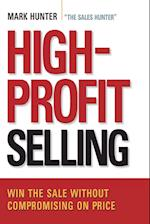 High-Profit Selling: Win the Sale Without Compromising on Price (AgencyDistributed)