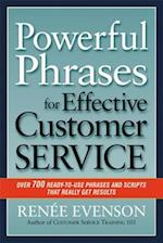 Powerful Phrases for Effective Customer Service: Over 700 Ready-to- Use Phrases and Scripts That Really Get Results (AgencyDistributed)