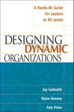Designing Dynamic Organizations