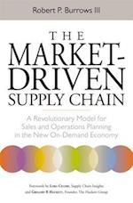 The Market-Driven Supply Chain: A Revolutionary Model for Sales and Operations Planning in the New On-Demand Economy (AgencyDistributed)