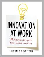 Innovation at Work: 55 Activities to Spark Your Teams Creativity (AgencyDistributed)