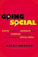 Going Social: Excite Customers, Generate Buzz, and Energize Your Brand with the Power of Social Media (AgencyDistributed)