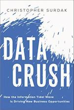 Data Crush: How the Information Tidal Wave Is Driving New Business Opportunities (AgencyDistributed)