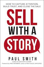 Sell With a Story af Paul Smith