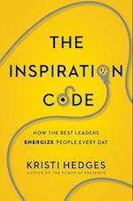 The Inspiration Code: How the Best Leaders Energize People Every Day af Kristi HEDGES