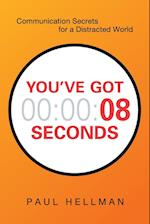 You've Got 00:00:08 Seconds