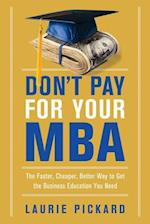 Don't Pay for Your MBA