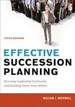 Effective Succession Planning: Ensuring Leadership Continuity and Building Talent from Within