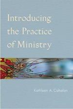 Introducing the Practice of Ministry af Kathleen A. Cahalan