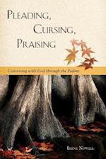 Pleading, Cursing, Praising af Irene Nowell
