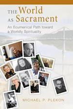 World as Sacrament: An Ecumenical Path Toward a Worldly Spirituality