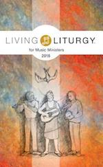 Living Liturgy(tm) for Music Ministers