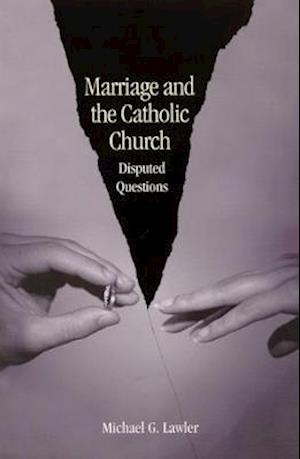 Marriage and the Catholic Church: Disputed Questions
