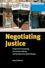 Negotiating Justice: Progressive Lawyering, Low-Income Clients, and the Quest for Social Change af Corey S. Shdaimah