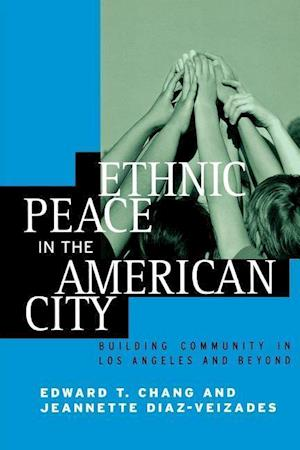 Ethnic Peace in the American City