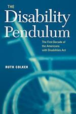 The Disability Pendulum (Critical America Series)
