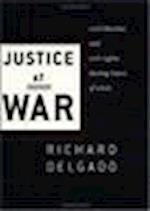 Justice at War af Richard Delgado