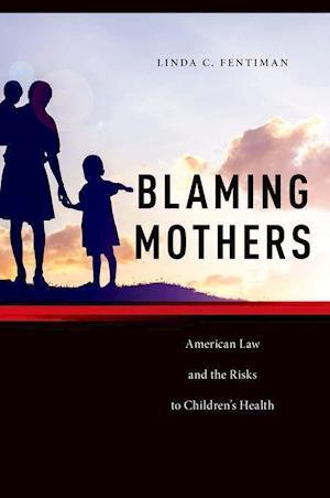 Bog, hardback Blaming Mothers af Linda C. Fentiman