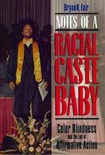 Notes of a Racial Caste Baby (Critical America Series)