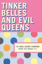 Tinker Belles and Evil Queens: The Walt Disney Company from the Inside Out af Sean Griffin
