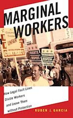 Marginal Workers (Citizenship and Migration in the Americas)