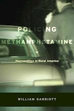 Policing Methamphetamine: Narcopolitics in Rural America