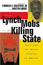 From Lynch Mobs to the Killing State (The Charles Hamilton Houston Institute Series on Race And Justice)
