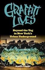 Graffiti Lives (Alternative Criminology)