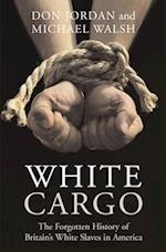 White Cargo af Don Jordan, Michael Walsh