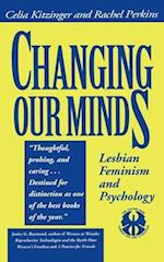 Changing Our Minds (Cutting Edge Lesbian Life Literature Hardcover)