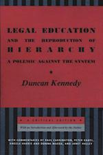 Legal Education and the Reproduction of Hierarchy af Duncan Kennedy