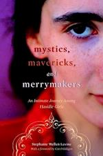 Mystics, Mavericks, and Merrymakers