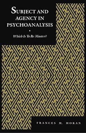 Subject and Agency in Psychoanalysis