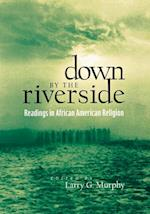 Down by the Riverside (Religion Race and Ethnicity Paperback)