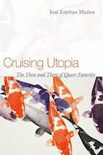 Cruising Utopia (Sexual Cultures)