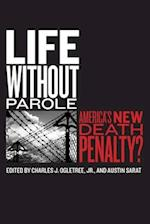 Life without Parole (The Charles Hamilton Houston Institute Series on Race And Justice)