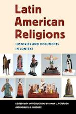 Latin American Religions: Histories and Documents in Context af Manuel A. Vasquez, Anna L. Peterson