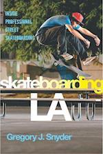 Skateboarding LA (Alternative Criminology)