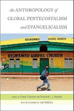 The Anthropology of Global Pentecostalism and Evangelicalism af Joel Robbins