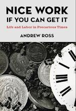 Nice Work If You Can Get It af Andrew Ross