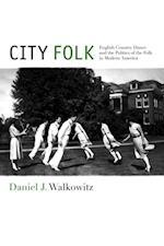 City Folk (Nyu Series in Social and Cultural Analysis)