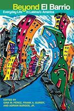 Beyond El Barrio: Everyday Life in Latina/o America af Frank Guridy, Adrian Burgos